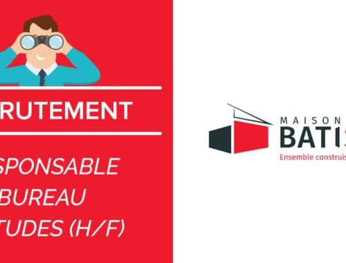 MAISONS BATI SUD recrute ! Nous recherchons un RESPONSABLE BUREAU ETUDESH/F en CDI sur MERIGNAC en Gironde (33)