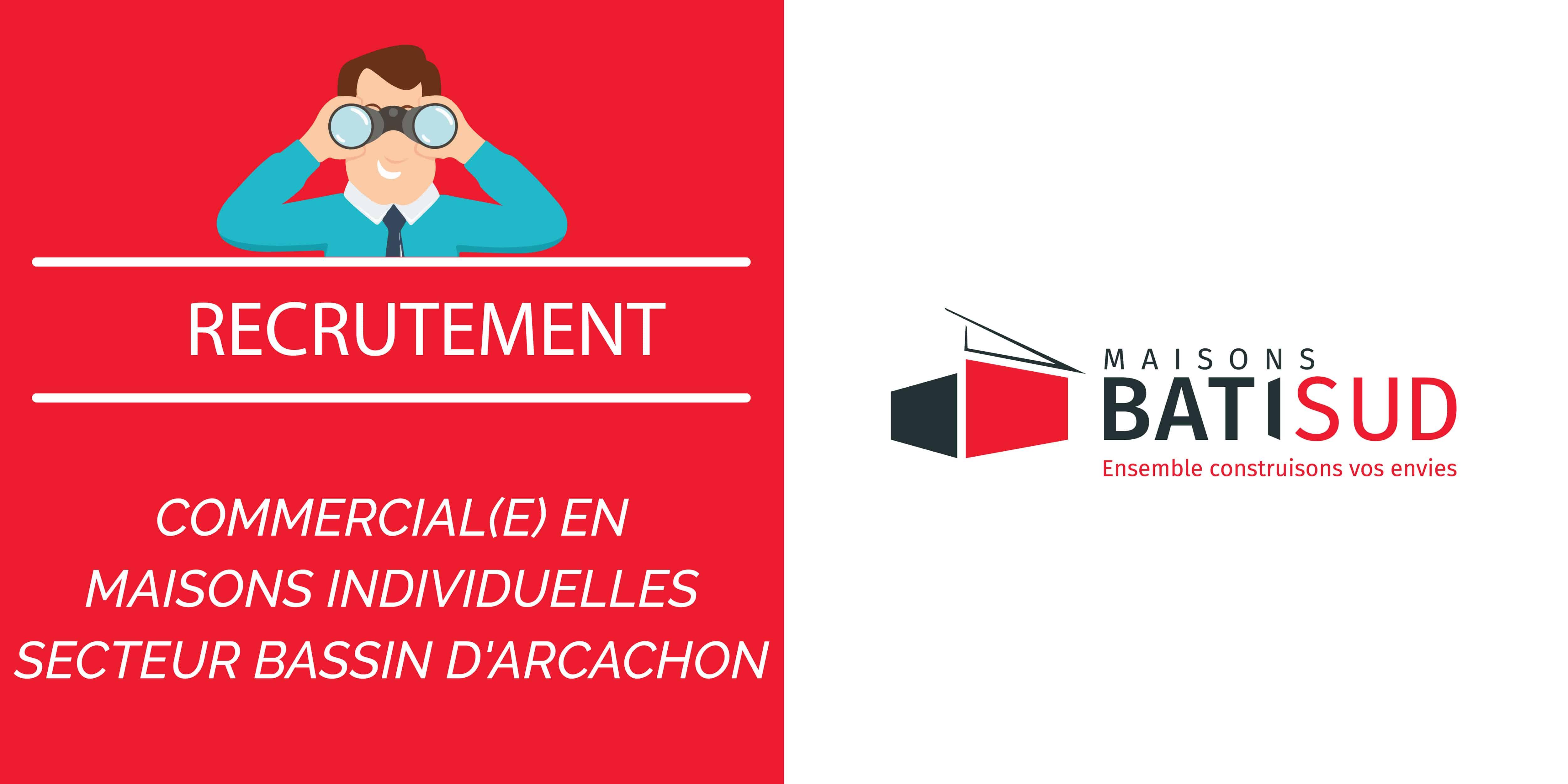 MAISONS BATI SUD recrute ! Nous recherchons un(e) COMMERCIAL(E) EN MAISONS INDIVIDUELLES, secteur Bassin d'Arcachon