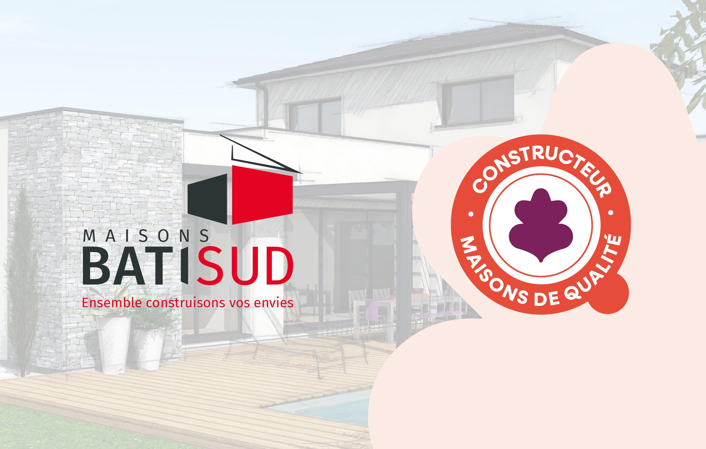 MAISONS BATI SUD : Certification Maisons de Qualité2021